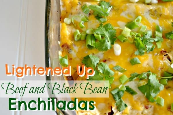 Lightened Up Beef and Black Bean Enchiladas