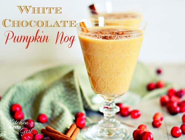 Lightened Up White Chocolate Pumpkin Nog #recipe #beverages www.kitchenmeetsgirl.com