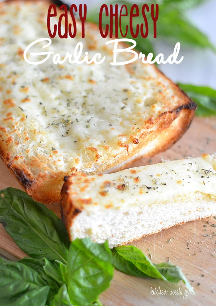 easy-cheesy-garlic-bread - Kitchen Meets Girl