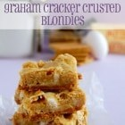 White Chocolate Graham Cracker Crusted Blondies
