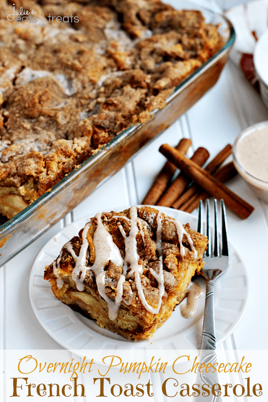 Overnight-Pumpkin-Cheesecake-French-Toast-Casserole-Pumpkin-Cheesecake-stuffed-into-a-French-Toast-Casserole