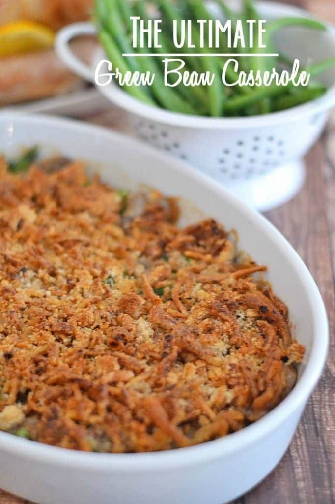 This Ultimate Green Bean Casserole is a fresh spin on the classic, using fresh mushrooms and cream to replace the traditionally used canned condensed soup. #recipes #thanksgiving #side dishes