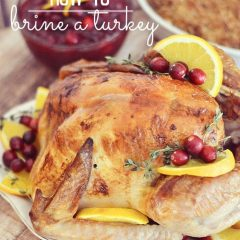 How to brine a turkey - it's easier than you think, and I'm going to walk you through it!