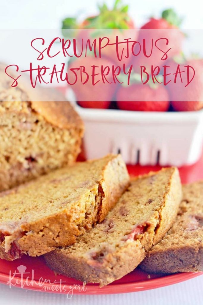 Scrumptious Strawberry Bread